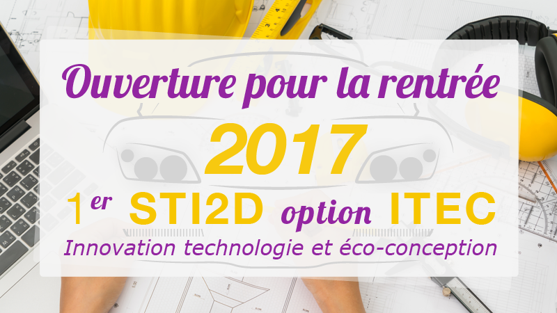 Ouverture pour la rentrée 2017 : 1er STDI2D option ITEC
