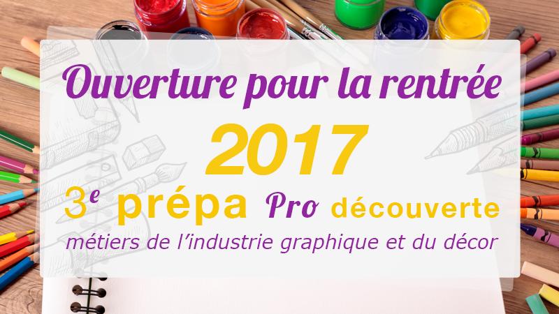 Ouverture pour la rentrée 2017 : 3e Pro découverte métiers de l'industrie et du décors